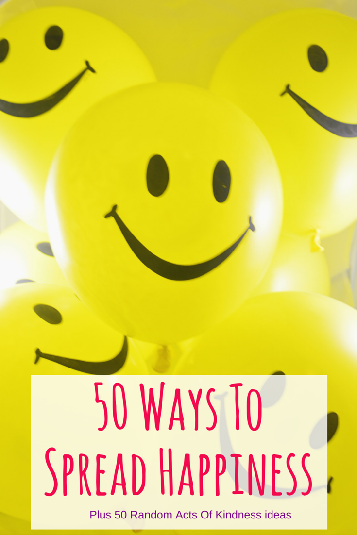 50 Ways To Spread Happiness | Uncustomary