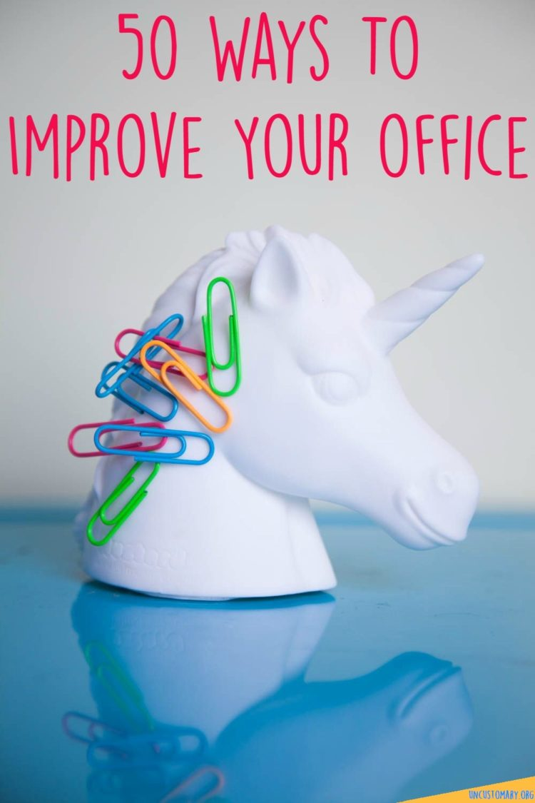 50 Ways To Improve Your Office | Uncustomary