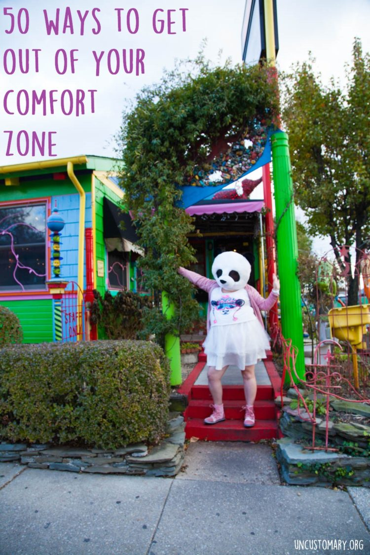 50 Ways To Get Out Of Your Comfort Zone | Uncustomary