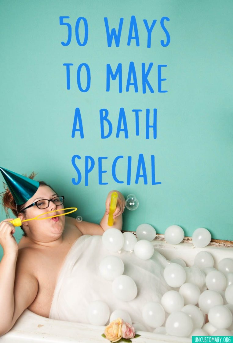 50 Ways To Make A Bath Special | Uncustomary