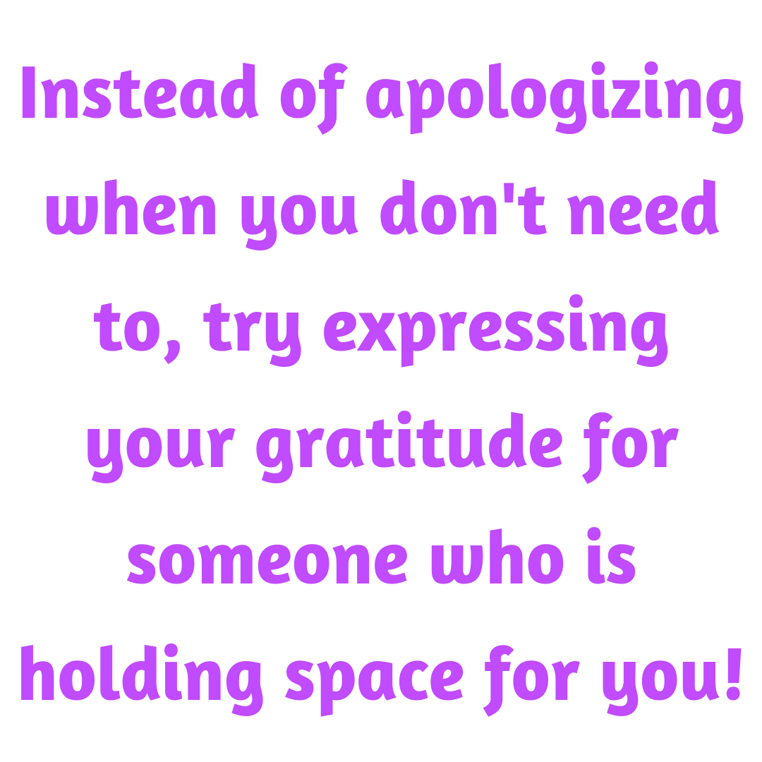 Stop Apologizing When You Really Want To Express Gratitude | Uncustomary
