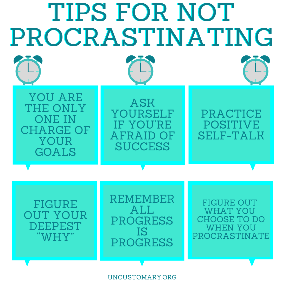 6 Tips For Not Procrastinating | Uncustomary
