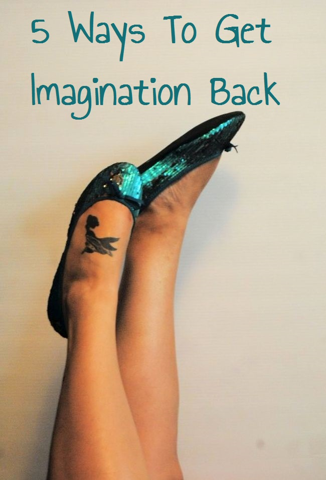 How To Get Imagination Back