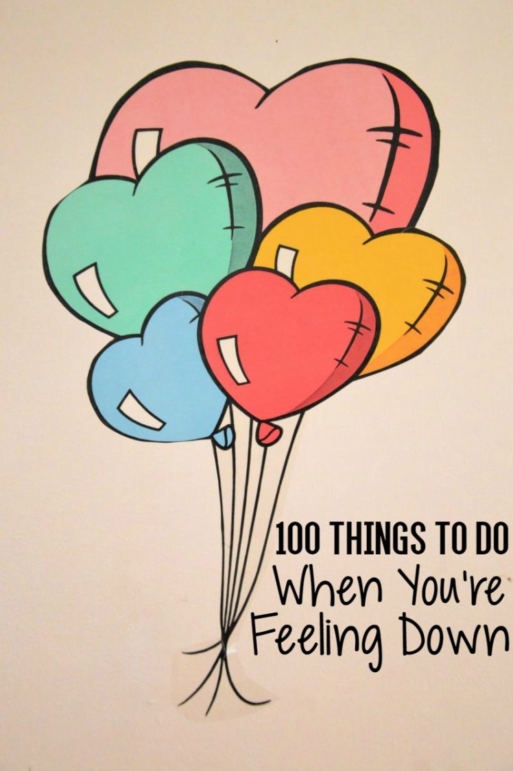 100 Things To Do When You're Feeling Down | Uncustomary