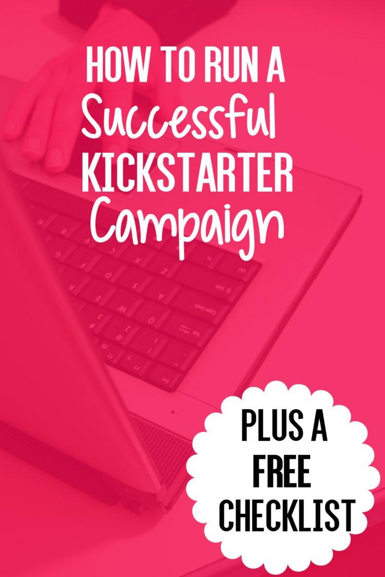 How To Run A Successful Kickstarter Campaign | Uncustomary