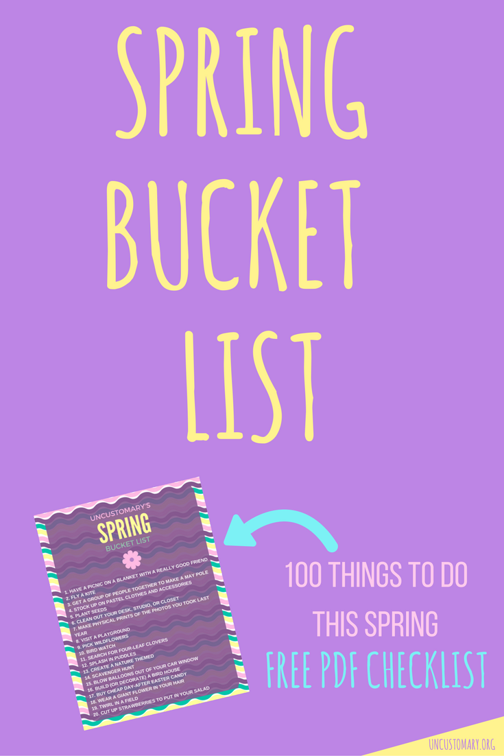 Bucket List: 100 Things To Do In Spring | Uncustomary
