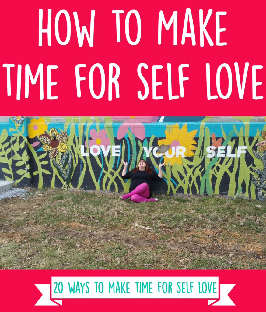 You're not too busy for self love, you just have to make time for it! Here are 20 ways you can make time for self love today.