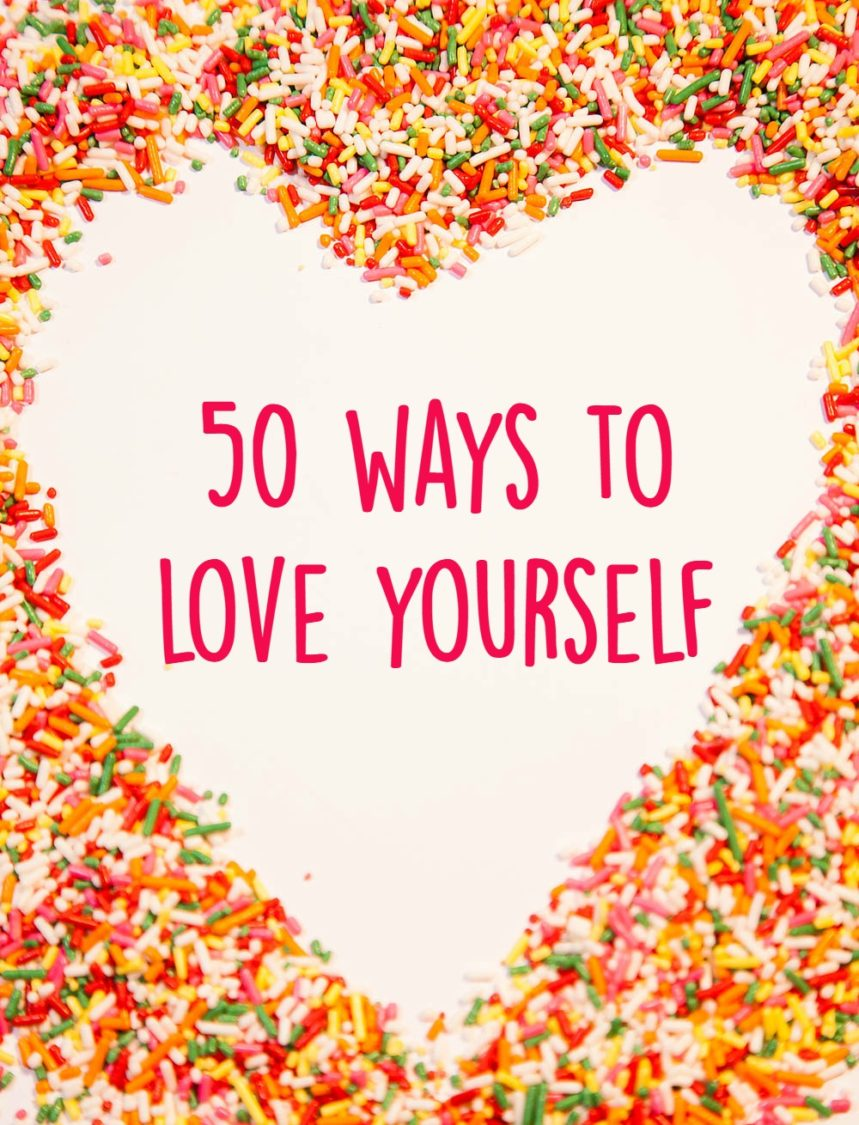 50 Ways To Love Yourself | Uncustomary