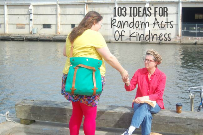 103 Random Acts Of Kindness Ideas