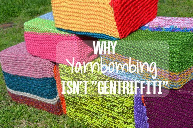 Why Yarnbombing Isn't